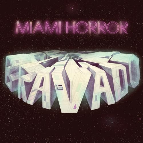miami-horror-bravado-ep-L-1.jpeg